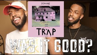 2CHAINZ 'PRETTY GIRLS LIKE TRAP MUSIC' REACTION AND REVIEW #MALLORYBROS 4K