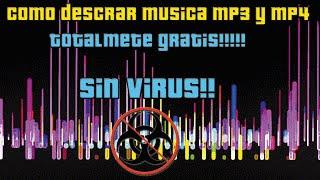 Como descargar musica MP3 y MP4 Gratis Sin Virus En Menos De 2 Minutos!!