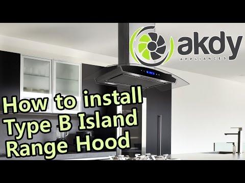 AKDY Island Mount Range Hood: Installation Tutorial (Type B) [How-To]