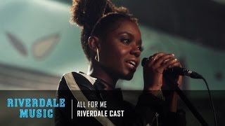 Riverdale Cast - All For Me | Riverdale 1x03 Music [HD]