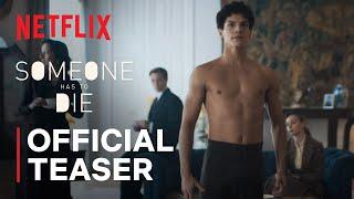 Someone Has to Die   Lázaro's Dance   Netflix