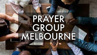 Prayer Group Melbourne - THE WORD By Brother Johnson. 12th May 2020