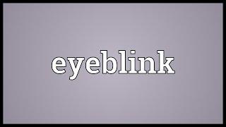 Eyeblink Meaning