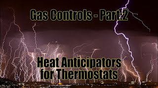 Gas Controls - Part:2 Heat Anticipators for Thermostats