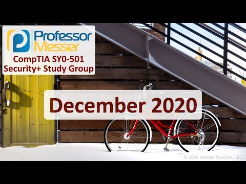 Professor Messer's SY0-501 Security+ Study Group - December ...