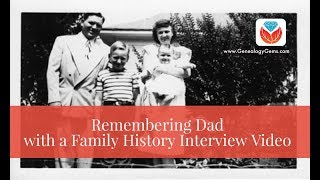 Fathers Day Video: Remembering Dad (A Family History Interview Video Example)
