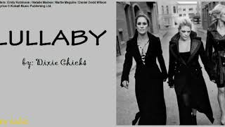 LULLABY - Dixie Chicks