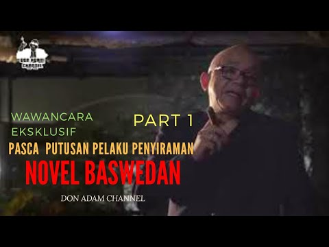 Wawancara Eksklusif Novel Baswedan Pasca Putusan Pelaku Penyiraman - Don Adam Channel (part 1)