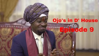 Ojo's In The House: Episode 9
