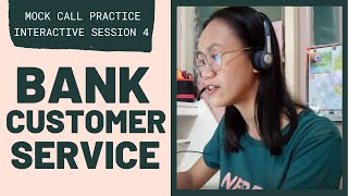 MOCK CALL PRACTICE: Bank Customer Service   Interactive Session 4