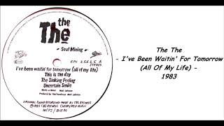 The The - I've Been Waitin' For Tomorrow (All Of My Life) - 1983