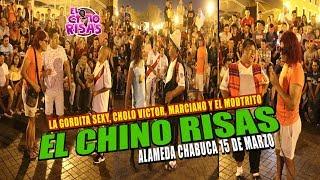 El Chino Risas, La Gordita Sexy, Marciano, El Mostrito Y Cholo Victor 15/03/19