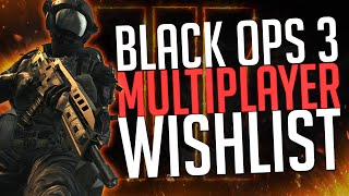 Black Ops 3 Multiplayer Wishlist (Call of Duty: BO2 Gameplay Commentary)