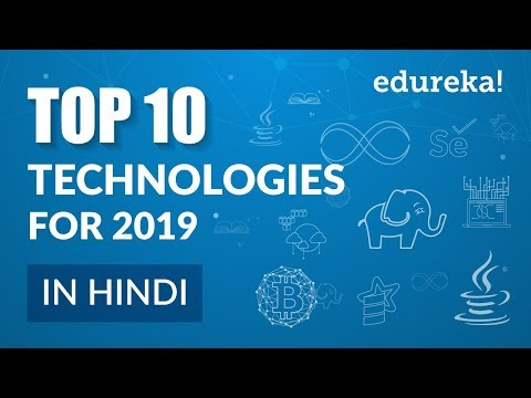 Top 10 Technologies For 2019 In Hindi | Trending Technologies (In Hindi) | Edureka Hindi
