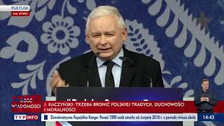 "Kaczyński: ""Kto podnosi rękę na kościół i chce go zniszczyć, ten podnosi rękę na Polskę""."