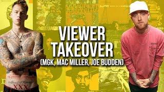 MAC MILLER, MGK, JOE BUDDEN: VIEWER TAKEOVER EDITION