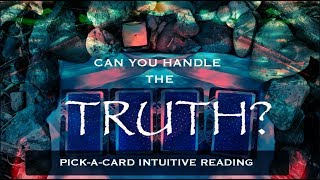 CAN I HANDLE THE TRUTH | PICK-A-CARD INTUITIVE READING
