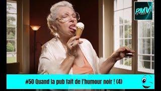 #50 Quand la pub fait de l'humour noir ! (4)