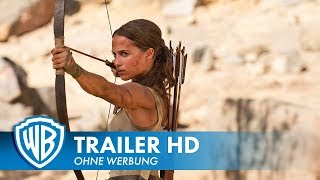 TOMB RAIDER - Official Trailer #2 Deutsch HD German (2018)