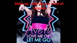 Love Me Or Let Me Go (Avery)/with Lyrics