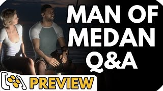 Man of Medan Preview Q&A | How Do You Pronounce It?