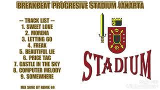 DJ BREAKBEAT PROGRESIVE STADIUM JAKARTA | FREAK VS BEAUTIFUL LIE, MIX SONG BY REMIX 69
