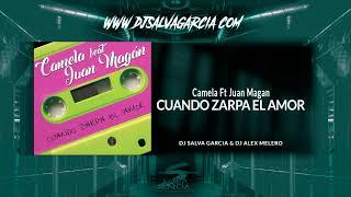 Camela Ft Juan Magan - Cuando Zarpa El Amor (Dj Salva Garcia & Dj Alex Melero 2019 Edit)