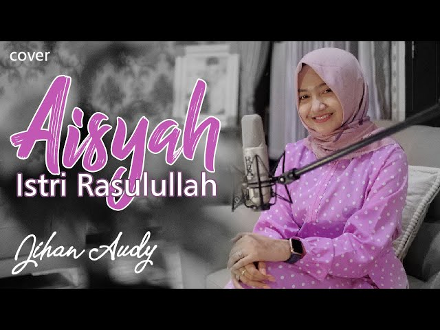 AISYAH Istri Rasulullah - Jihan Audy | Cover
