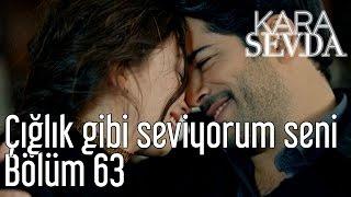 Kara Sevda 63. Bölüm - Çığlık Gibi Seviyorum Seni - YouTube