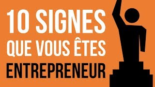 10 Signes Que Vous êtes Entrepreneur (motivation)