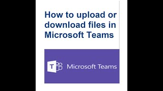 How to upload or download files in Microsoft Teams