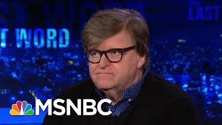 Michael Moore Says Donald Trump Chaos Makes Him 'Frightened' For The Country | The Last Word | MSNBC