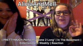 | PRETTYMUCH Performs 'Gone 2 Long' | In The Basement | Entertainment Weekly | Reaction /A&M