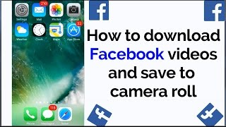How to download facebook videos directly to camera roll on iphone download facebook videos and send on whatsapp ios ccuart Image collections