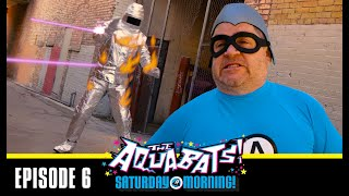 The Aquabats! Super Kickstarter! - EPISODE 6