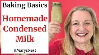 How To Make Condensed Milk - Homemade Condensed Milk - Baking Basics