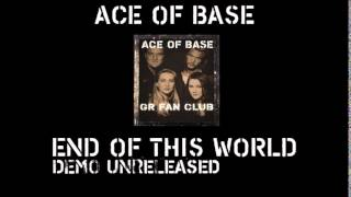 ACE OF BASE - END OF THIS WORLD