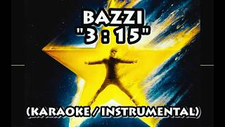 BAZZI   3:15 (KARAOKE  INSTRUMENTAL  LYRICS)