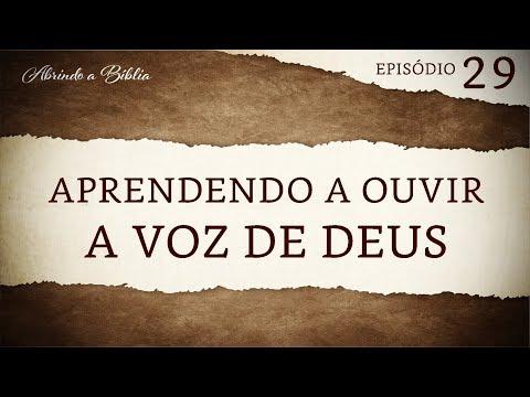 Aprendendo a ouvir a voz de Deus   Abrindo a Bíblia