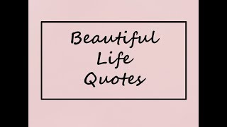 Beautiful Life Quotes | Life Lessons