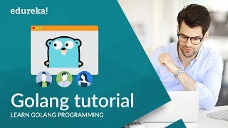 Go Programming Language Tutorial | Golang Tutorial For Beginners | Go Language Training | Edureka