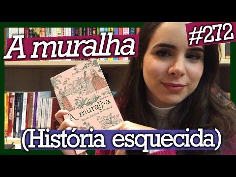 A MURALHA, DE DINAH SILVEIRA DE QUEIROZ (#272)