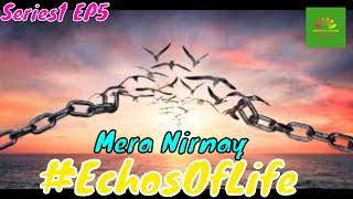 #EchosOfLife   Series1   EP5   Story Mera Nirnaya   मेरा निर्णय  Moral stories on life lessons