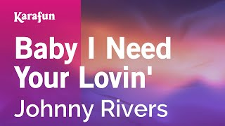 Karaoke Baby I Need Your Lovin' - Johnny Rivers *