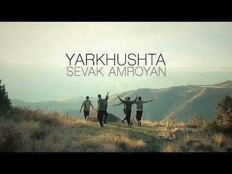 Sevak Amroyan - Yarkhushta