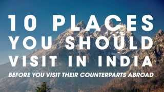 10 Places To Visit In India Before You Go Abroad