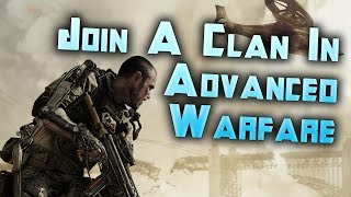 How to Join a Clan: Call of Duty Advanced Warfare: COD AW Join Clan Tutorial Livestream