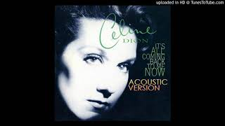 Celine Dion   It's All Coming Back To Me Now (Acoustic Version)