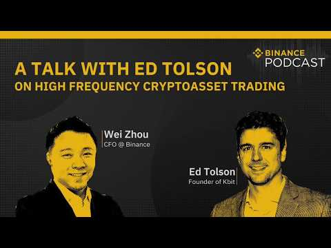 #Binance Podcast Episode 17 - A Talk with Ed Tolson on High Frequency Cryptoasset Trading