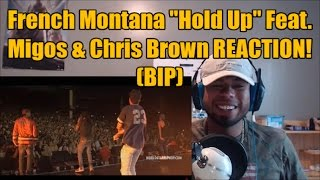 "French Montana ""Hold Up"" Feat. Chris Brown & Migos REACTION!"